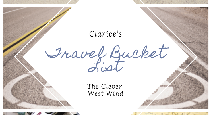 Clarice's Travel Bucket List